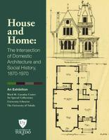 House and Home: The Intersection of Domestic Architecture and Social History,...
