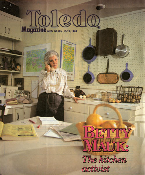 "Cover of Toledo Magazine featuring Mauk with the headline ""Betty Mauk: The kitchen activist."""