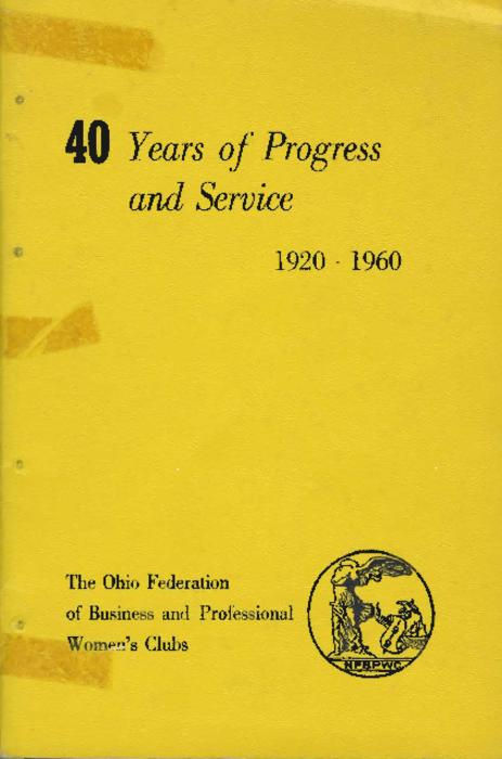 A report on the past 40 years of progress within the Ohio Federation of Business and Professional Women's Clubs