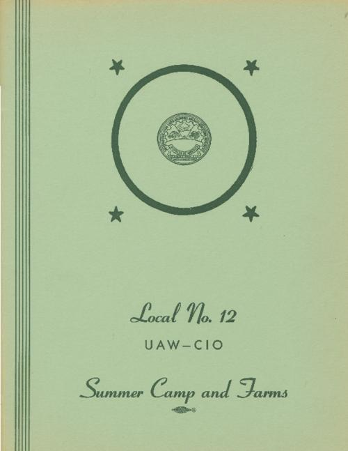 Local No. 12, UAW-CIO, Summer Camp and Farms (selected pages)