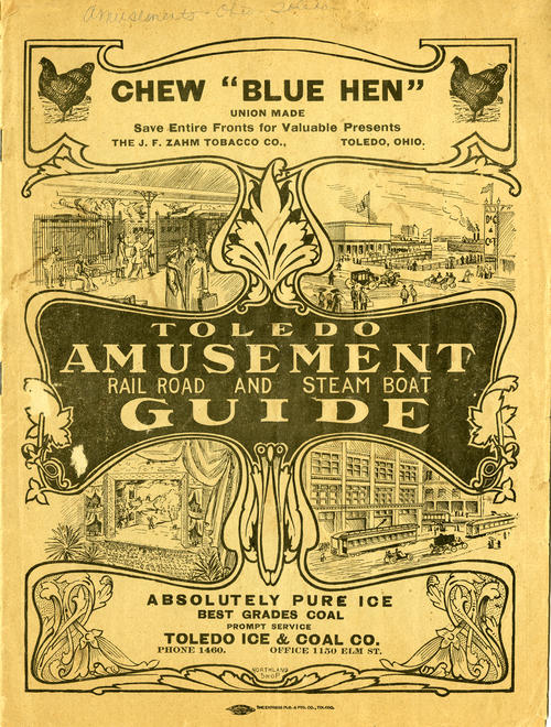 Toledo Amusement Rail Road and Steam Boat Guide. Booklet that details things to do in Toledo for people arriving by rail or water. Tons of different companies all selling some product or service.