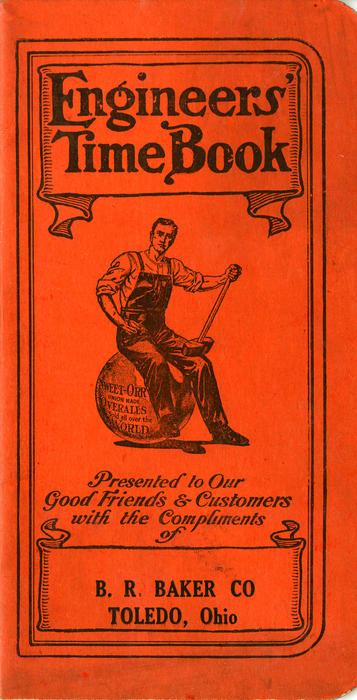 Cover of Engineers' Time Book, Compliments of B. R. Baker Co Toledo Ohio. Time keeping log for engineers that advertises Sweet-Orr overalls and other clothing.
