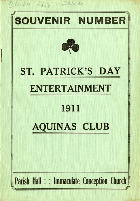 St. Patrick's Day Entertainment 1911 Aquinas Club - Parish Hall : : Immaculate Conception Church. This small booklet is in fantastic condition. It accompanied the play that occurred. Out of the six full pages, 2/3 of each page is advertisement. The rest of each page details the cast, a brief synopsis, and other details.