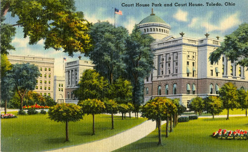 "Court House Park and Court House, Toledo, Ohio. Post card with hand written date of ""late 1930's"" on the back."