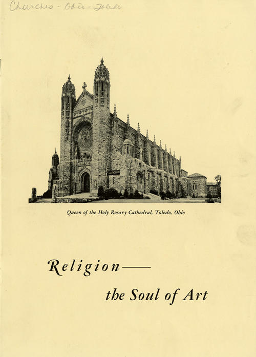 Religion - the Soul of Art - Queen of the Holy Rosary Cathedral, Toledo Ohio. Booklet for a church program that lists events and descriptions