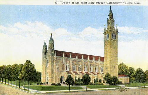 "42 - ""Queen of the Most Holy Rosary Cathedral,"" Toledo, Ohio. Handwritten note on the back details that this image was an original plan or drawing of what the church would look like. Specifically the tall tower in the rear, which was scrapped because of a lack of funding to support the tower."