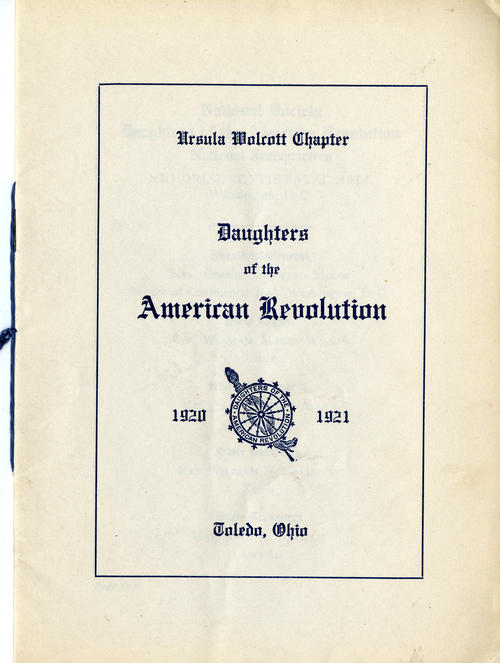 Ursula Wolcott Chapter Daughters of the American Revolution 1920 - 1921 Toledo, Ohio. Hand crafted book that outlines the current members, committees, and work to be done for the Toledo Chapter of the Daughters of the American Revolution. Notice the hand binding and the use of the blue string that is still intact.