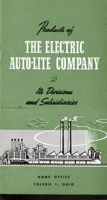 Products of The Electric Auto-Lite Company (cover)* Its divisions and Subsidiaries - Home Office Toledo 1, Ohio. This small product catalog would be given to a potential customer of Auto-Lite to show them what kinds of products they can expect to get from their partnership with Auto-Lite. On the back cover there is an attached piece of paper to personalize the catalog for the customer to welcome them.
