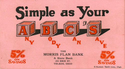 Simple as you ABC's The Morris Plan Bank. This card was handed out to advertise the percentage rate members could receive for banking with them. The back of this hard card has absorbed writing from many other things over the years.