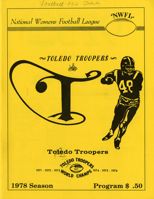 National Women's Football League Toledo Troopers 1978 Season Program. Program that details the games and the players and their stats for the 1978 Toledo Troopers football season.