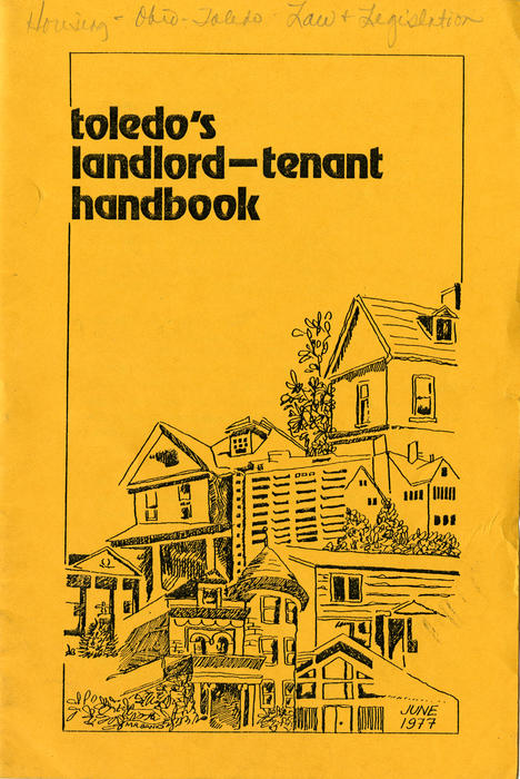 Toledo's Landlord-tenant Handbook June 1977. booklet that lays out the rules and guidelines for renters and tenant across the Toledo area