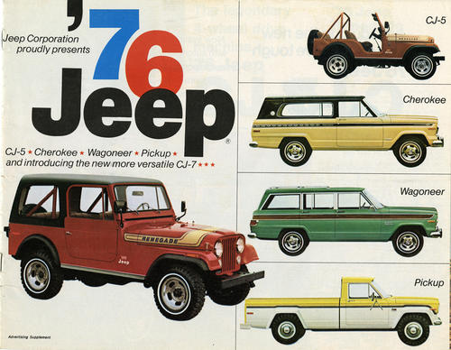 76 Jeep Advertising Supplement (cover). Gives models and features offered by the Jeep Corporation in 1976. Featured models are CJ-5, CJ-7, Wagoneer, Cherokee, and Pickup.