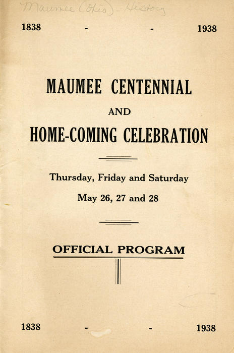 Maumee Centennial and Home-Coming Celebration. Thursday, Friday and Saturday May 26, 27 and 28. Official Program. Program guide with advertisements and breakdown of events.