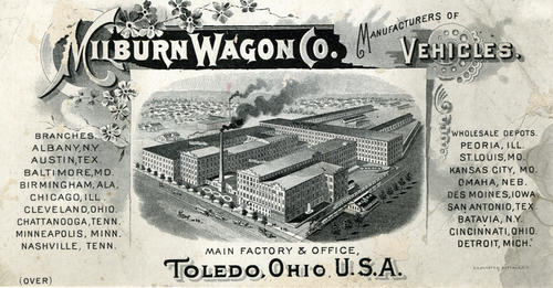 Milburn Wagon Co. Manufacturers of Vehicles. Main factory and office, Toledo, Ohio, U.S.A. Advertisement card for the Milburn Wagon Co. that lists the branches, and the Wholesale depots nation wide.