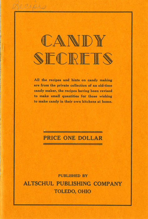 Candy Secrets - Price One Dollar. Book of recipes given away from a local optician in Toledo, Ohio