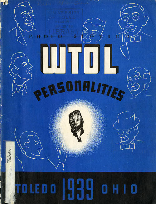 WTOL Radio Station Personalities in Toledo, Ohio 1939. Book that compiles photos and biographies of the station and the celebrities that are featured on the station.