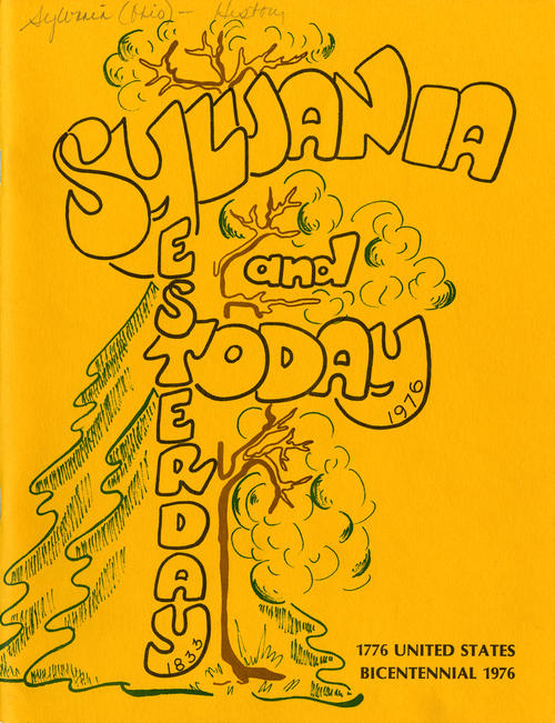 Sylvania: Yesterday and Today 1776 United States Bicentennial 1976. Catalogs some of the historical places and events of and in Sylvania