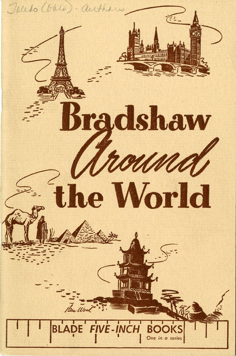 Bradshaw Around the World Blade Five-Inch Books. A reprinted collection of articles that a reporter Bradshaw wrote and mailed in from around the world.