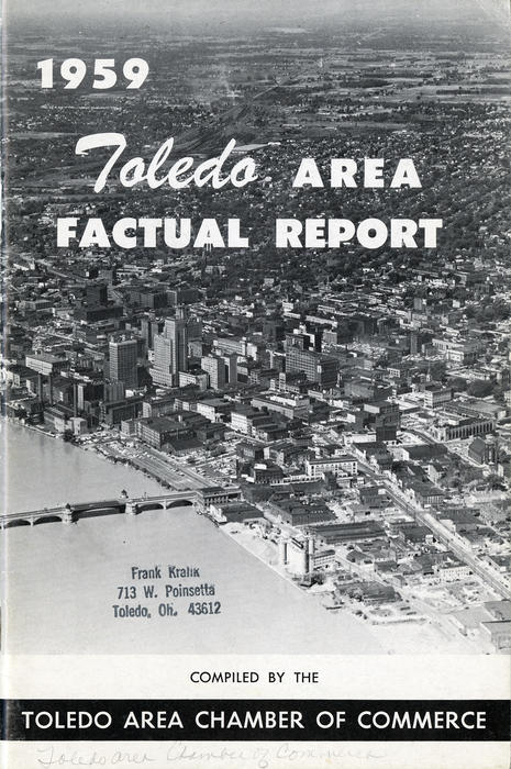 1959 Toledo Area Factual Report Compiled by the Toledo Area Chamber of Commerce. A summary of statistics and general data which reflect the timely achievements of one of America's most progressive communities - Toledo, Ohio - Key to the Sea.