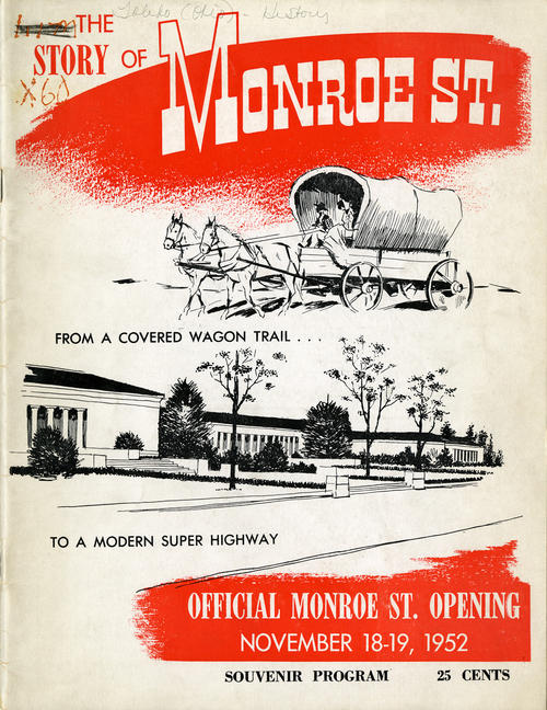 The Story of Monroe St. From a Covered Wagon Trail . . . To a Modern Super Highway. Official Monroe St. Opening. A Souvenir program for the commemoration of Monroe St. in Toledo