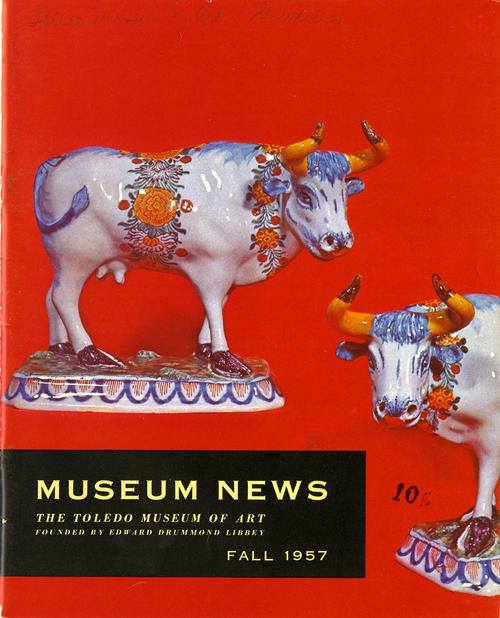 Museum News The Toledo Museum of Art, Founded by Edward Drummond Libbey Fall 1957. One of several editions available to peruse. This mailer talks about new and interesting pieces available at the museum.