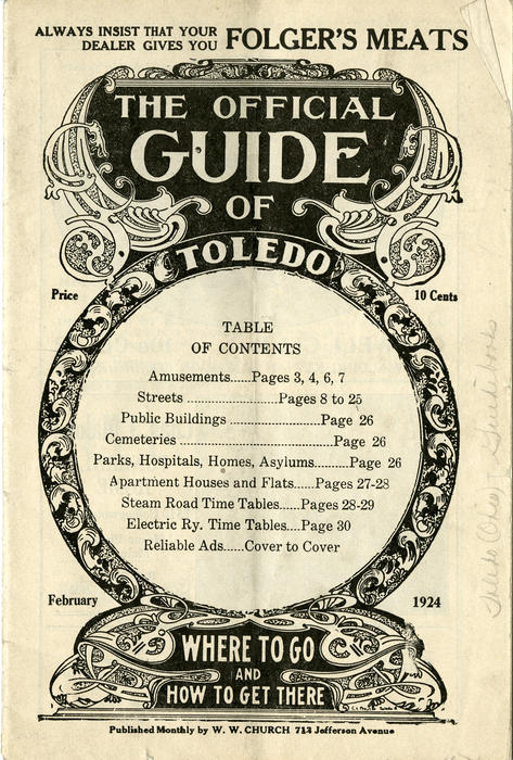 The Official Guide of Toledo, February 1924. Where to go and How to Get There. Guidebook from 1924 about Toledo and where to find these things.