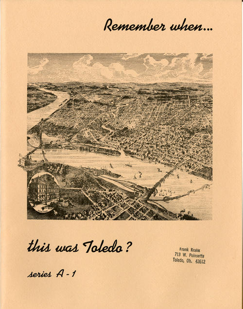 Remember when . . . this was Toledo?. paragraphs that accompany old photos of Toledo.