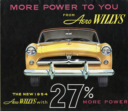 More Power to You From Aero Willys. The New 1954 Aero Willys with 27% more power. Fold out paper with drawn images of the different models of Willys Aero line and also discusses the new Super-Hurricane engine.