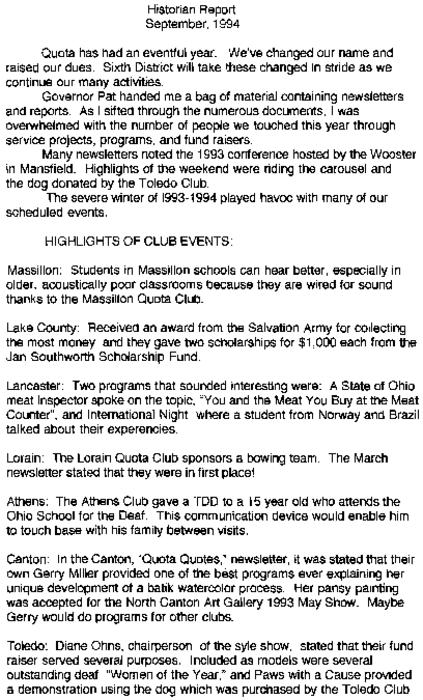 This historian's report describes the different charitable events accomplished by the Quota Club in 1994.   It was submitted by Joan Goodright of the Wooster Club and Pauline Adams of the Lorain Club.