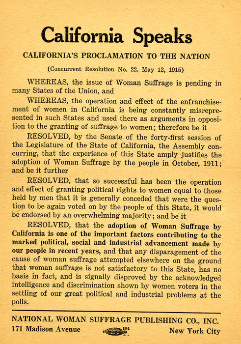 """California speaks; California's Proclamation to the Nation (concurrent Resolution No. 22, May 12, 1915) "" A flyer on California's adoption of Woman Suffrage."""