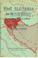 Shall Slovenia Be Sovietized?