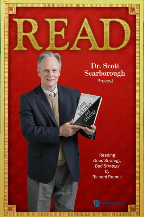 Dr. Scott Scarborough, Provost, Reading Good Strategy, Bad Strategy by Richard Rumelt