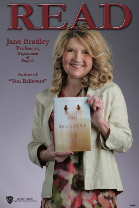 Jane Bradley, Professor, Department of English Reading You Believers by Jane Bradley