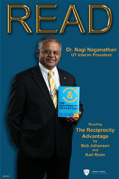 Dr. Nagi Naganathan, UT Interim President, Reading The Reciprocity Advantage by Bob Johansen and Karl Ronn