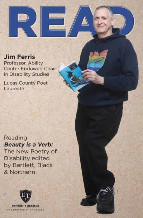 Jim Ferris, Professor, Ability Center Endowed Chair in Disability Studies, Lucas County Poet Laureate, Reading Beauty is a Verb: The New Poetry of Disability Edited by Bartlett, Black & Northern