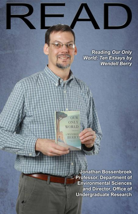 Jonathan Bossenbroek, Professor, Department of Environmental Sciences and Director, Office of Undergraduate Research, Reading Our Only World: Ten Essays by Wendell Berry