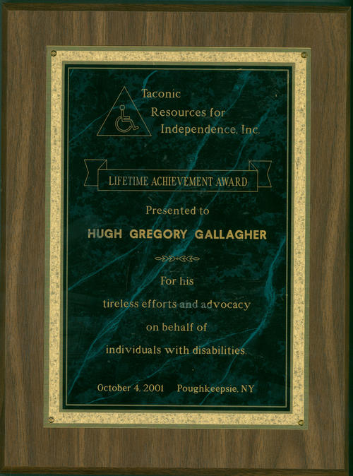"Gallagher received this award from Taconic Resources for Independence, Inc. The award text reads: ""For his tireless efforts and advocacy on behalf of individuals with disabilities"""