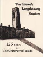 The Tower's Lengthening Shadow- 125 Years of the University of Toledo, 1997