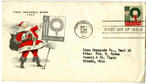 "Sealed envelope dated November 1, 1962 addressed to Lion Drygoods Co., Dept 36.  The front text reads ""First Christmas Stamp 1962, with the postmark showing ""First day of issue"""